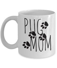 """Pug Mom Mug """"Adorable Pug Coffee Mugs - Pug Mom"""" Pug Gifts"""