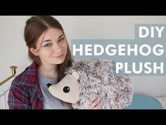 Hedgehog Plush · How To Make An Animal Plushie · Sewing on Cut Out + Keep
