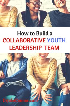 """How to Build a Collaborative Youth Leadership Team"" via @drjulieconnor"