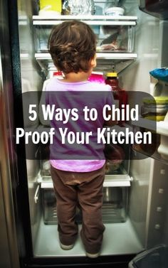 5 Ways to Child Proof Your Kitchen--where has this post been all my life? :)
