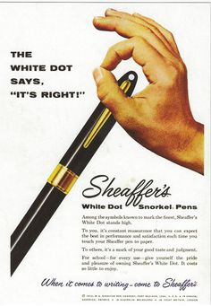 Advert for the Sheaffer Snorkle focussing on the white dot - a symbol of quality. This remains part of Sheaffer's branding to this day.