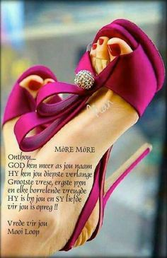 «The higher the heels. Evening Greetings, Good Morning Greetings, Good Morning Wishes, Good Morning Quotes, Afrikaanse Quotes, Goeie More, Hot High Heels, Qoutes, Mornings