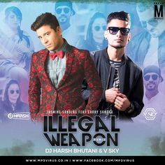 Illegal Weapon - DJ Harsh Bhutani & DJ V-Sky Remix Download Now