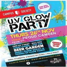 Campus Society Presents - Uv White Party @ Proud Camden, Chalk Farm Road, 9 Denmark Street, London, NW1 8AH, UK on Nov 26, 2015 to Nov 27, 2015 at 9:00pm to 3:00am Campus Society Presents - Uv White Party @ Proud Camden   Thursday 26th November - Proud Camden.  2000+ Glow Sticks, 1000+ Students, 3 Rooms Of Music = 1 Huge Night  Music Across 2 Rooms: House, Garage, Hip Hop, R&B, Free Uv T-Shirt  2000+Glow Sticks And Glow Paint Category: Nightlife Prices: Early Bird £3, Standard Ticket £5