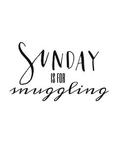 Sunday is for snuggling.