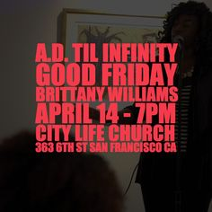 [TONIGHT/7PM] Brittany Williams (@bspokeit227) will be performing this Friday at #ADtilinfinity. #GoodFriday #April14 #7PM _________________________________________________  City Life (@citylifesf) in association with Lyrical Opposition (@lyricalops) present A.D. Til Infinity a curated showcase of socially-conscious faith-based artists in the Bay Area displaying their truth and talents through hip-hop spoken word poetry and film in honor of the blood that was shed for this generation and…