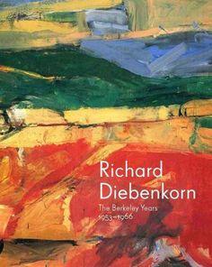 Richard Diebenkorn : the Berkeley years, 1953-1966 / Timothy Anglin Burgard, Steven A. Nash, Emma Acker.
