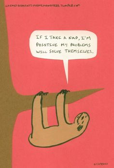 Sloth thoughts.