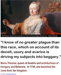 This day in Jewish history - Austrian queen expels the Jews -  I know of no greater plague than this race.