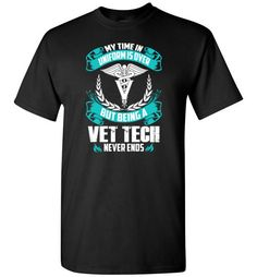 Being A Vet Tech Never EndsFind out more at https://www.anzstyle.com/products/being-a-vet-tech-never-ends #tee #tshirt #named tshirt #hobbie tshirts #Being A Vet Tech Never Ends