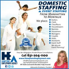 Hamptons Employment Agency offers Domestic & Event Staffing from Manhattan to Montauk with free, no obligation, private phone consultations. For more info contact Aleksandra Kisielewicz @ 631-204-1100.