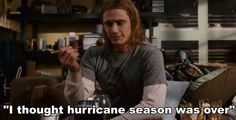pineapple express quote funny i thought hurricane season was over