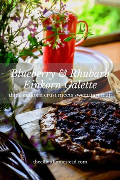 Blueberry & Rhubarb Einkorn Galette - The Elliott Homestead Sweet Recipes, Whole Food Recipes, Healthy Recipes, Einkorn Bread, Rhubarb Galette, Blueberry Rhubarb, Eat Seasonal, Sweet Tarts, Summer Recipes