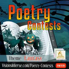 Enter VisionsInVerse creative writing poetry contest October 2016.  THeme: Fantasy #PoetryContests #CreativeWriter