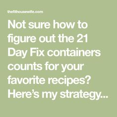 """Not sure how to figure out the 21 Day Fix containers counts for your favorite recipes? Here's my strategy! The NUMBER 1 question I get asked about the 21 Day Fix is, """"How do I count the containers for this recipe?"""" I know for many of my Drop a Dress Size participants, they want to ... Read More about 21 Day Fix: How To Figure Out Container Counts For Recipes"""