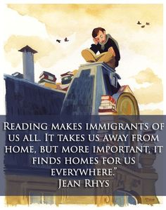 Reading makes immigrants of us all...