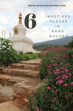 Six Must See Places in Paro, Bhutan Travel Advice, Travel Guides, Travel Tips, Travel Destinations, China Travel, India Travel, Japan Travel, Best Places To Travel, Places To Visit