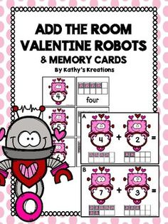 This Robot theme add the room has a number on each robots sign with a heart computer ten frame below to help students add sums up to 10. There are 10 half page posters to copy and laminate and hang around the room.  or to use at center tables. Students will take a recording sheet and clipboard and walk around the room writing the addition problem and answer on the recording sheet.Count And Clip 1-20 Valentine RobotsAdd The Room -CarrotsRoll And Cover -Valentine