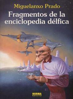 Fragmentos de la enciclopedia délfica / Miguelanxo Prado