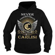 (Tshirt Suggest Design) Never Underestimate The Power of a CARLISI Last Name Surname T-Shirt Teeshirt Online Hoodies, Funny Tee Shirts