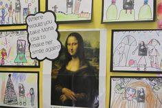 fun for art-  Where would you want to take Mona Lisa to make her smile? Traveling Mona Lisa - saw this taught for 3rd grade during student teaching, focus on portrait drawing and a small writing activity