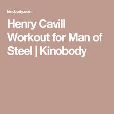 Henry Cavill Workout for Man of Steel   Kinobody