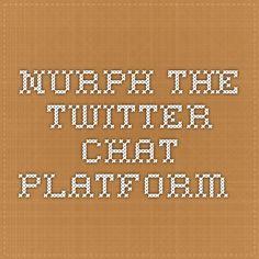 Nurph. The Twitter Chat Platform.