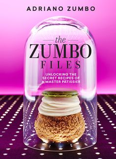 Buy The Zumbo Files by Adriano Zumbo at Mighty Ape NZ. For his third cookbook, top Sydney pastry chef Adriano Zumbo recreates some of the classic desserts we all grew up drooling over. As well as offering . Zumbo Recipes, Zumbo Desserts, Adriano Zumbo, Zumba, Zumbo's Just Desserts, Dessert Recipes, Dessert Ideas, Croissant Donut, New Recipes