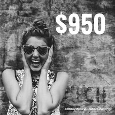 $950. That's what someone taking the 30 Day Money Cleanse saves, on average.   TODAY'S CHALLENGE: What would you do with an extra $950? 🕶 Share this or a photo of what you would do with $950 in Insta, Twitter and/or Facebook and tag #MoneyCleanseChallenge to donate $1 to a #financialliteracy charity! 🕶  Share the wealth for #WealthyWednesday 🕶