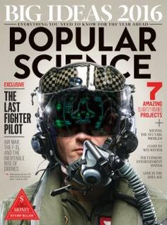Popular Science Magazine January/february 2016 ( the Last Fighter Pilot) 7 Amazing Slightly Insane Projects: The Last Fighter Pilot. 7 Amazing Slightly Insane Projects. Magazine Layout Design, Magazine Cover Design, Magazine Covers, Design Layouts, Science Magazine, Popular Magazine, What About Tomorrow, Isaac Asimov, Fighter Pilot
