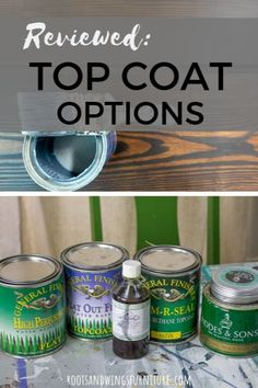 Lets talk topcoats. Applying the right topcoat can make or break the whole project. Here you will find my guide on how and when to use water-based oil-based and wax-based top coats. Painting Moving Decor and Organization