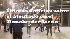 Ultimas Noticias Del Mundo: Últimas noticias sobre el atentado en el Mancheste...