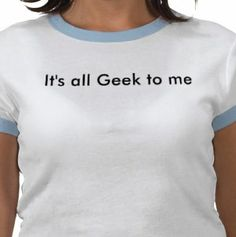 All Geek To me - Shirt