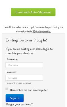 "When doing your shopping on my website remember to click the green button ""Enroll with Auto-shipment"" at checkout. You instantly become a Loyal Customer, avoid a $50 membership fee and get wholesale price for life! You will then have access to log in and manage your orders, redeem your rewards and share your purchase link with friends to earn free product!"