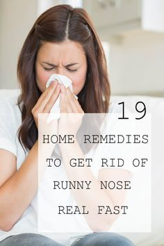 There are several home remedies to get rid of runny nose fast. The advantages of using natural remedies are that they have no side-effects and inexpensive.
