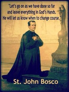 Discover and share St John Bosco Quotes. Explore our collection of motivational and famous quotes by authors you know and love. Religion Catolica, Catholic Religion, Catholic Quotes, Catholic Prayers, Catholic Saints, Religious Quotes, Roman Catholic, Spiritual Sayings, St John Bosco