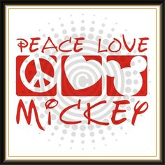 Peace.Love.Mickey Mouse