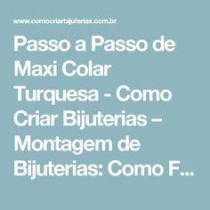 Passo a Passo de Maxi Colar Turquesa - Como Criar Bijuterias – Montagem de Bijuterias: Como Fazer e Vender, Passo-a-Passo, Idéias e Muito mais.