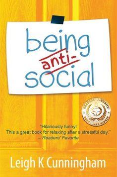 Being Anti-Social by Leigh K Cunningham, http://www.amazon.com/dp/B0084B9VZW/ref=cm_sw_r_pi_dp_qWixsb046E6JW