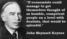 The Continued Relevance of John Maynard Keynes–Macro-Economics Karl Popper, Maynard Keynes, Economics, Believe, How To Get, Thoughts, Quotes, People, Truths