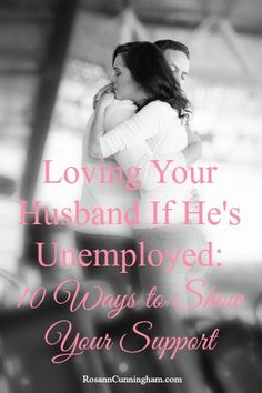 Loving Your Husband If He's Unemployed: 10 Ways to Show Your Support #marriage#maritalaction
