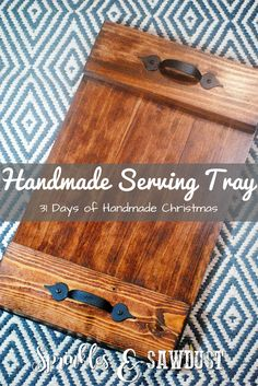 This handsome serving tray is so easy to put together and make amazing! Handmade Serving Tray - 31 Days of Handmade Christmas by Sprinkles and Sawdust