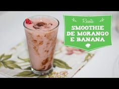 Smoothie de Morango com Banana - YouTube