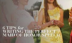 http://www.countryoutfitter.com/style/how-to-write-perfect-maid-of-honor-speech/