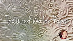 How To Create TEXTURED WAFER PAPER | Cake Decorating