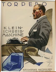 """Torpedo, Klein Schreib-Maschine"" This is an original 1926 six-color lithograph mini poster by Ludwig Hohlwein advertising a portable typewriter from Weilwerke Vintage Advertising Posters, Vintage Advertisements, Vintage Ads, Frankfurt, Vintage Magazine, Vintage Typewriters, Commercial Art, Ludwig, Illustrations And Posters"