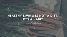 Healthy living is not a diet. It`s a habit. Brainfoodbyliva. The most powerful mindset tips for healthier eating. Success secrets. Mindset hacks. Mindset is everything. Brain healthy eating. Mental health.