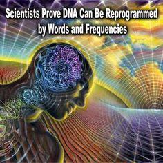 Os cientistas comprovam que o ADN pode ser reprogramado através de  palavras e frequências.