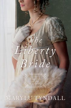 The Liberty Bride: Daughters of the Mayflower - book 6 by [Tyndall, MaryLu] I Love Books, Books To Read, May Flowers, Historical Fiction, Book Worms, Audio Books, Liberty, Bride, Daughters