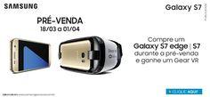 Pré-Venda Galaxy S7 EDGE/ S7, Ganhe um Gear VR - Seu Mercador